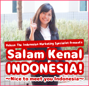 Helena The Indonesian Marketing Specialist Presents Salam Kenal Indonesia! Nice to meet you Indonesia
